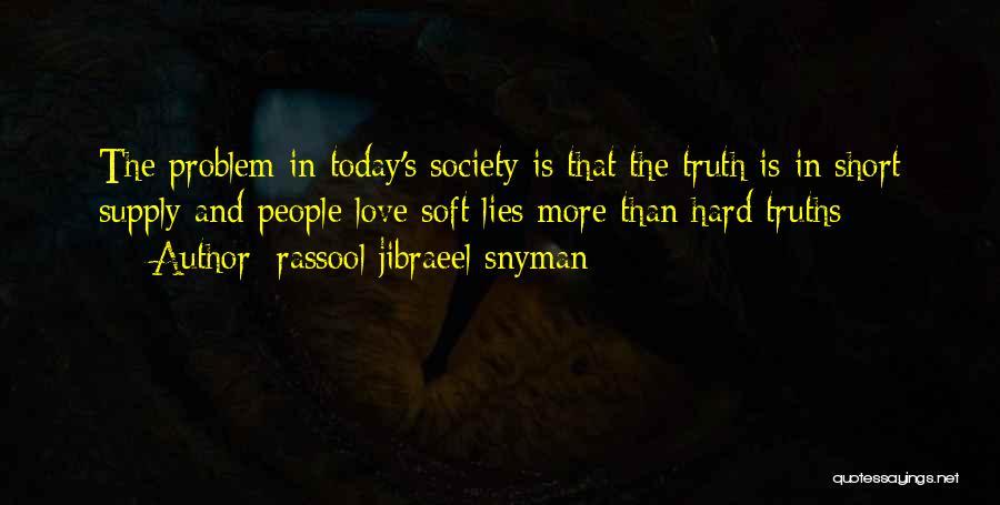 Philosophy In Life Short Quotes By Rassool Jibraeel Snyman