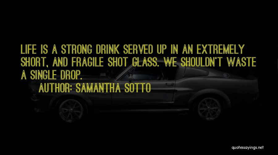 Philosophy In Life Short Quotes By Samantha Sotto