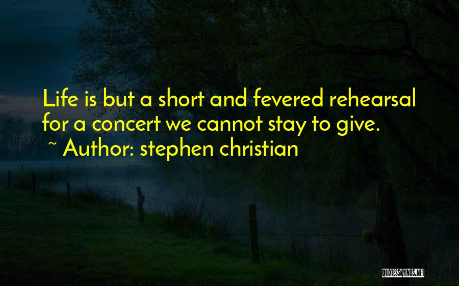 Philosophy In Life Short Quotes By Stephen Christian
