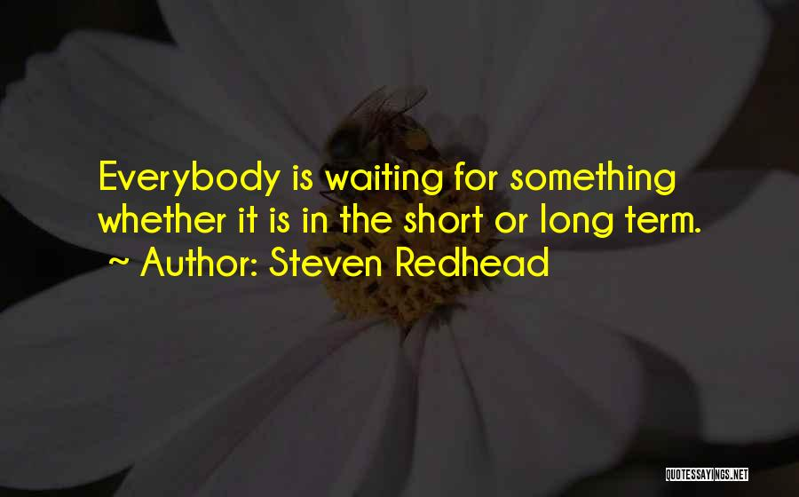 Philosophy In Life Short Quotes By Steven Redhead