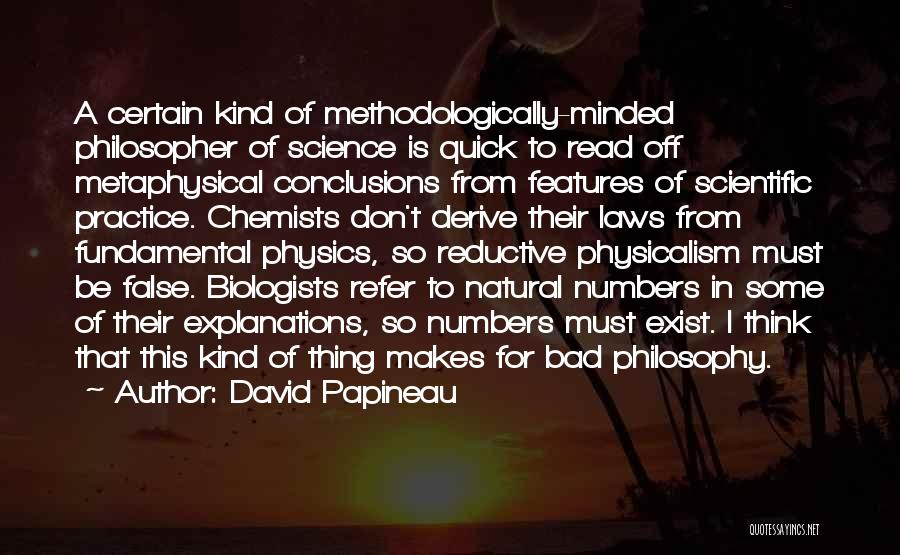 Philosophy Law Quotes By David Papineau