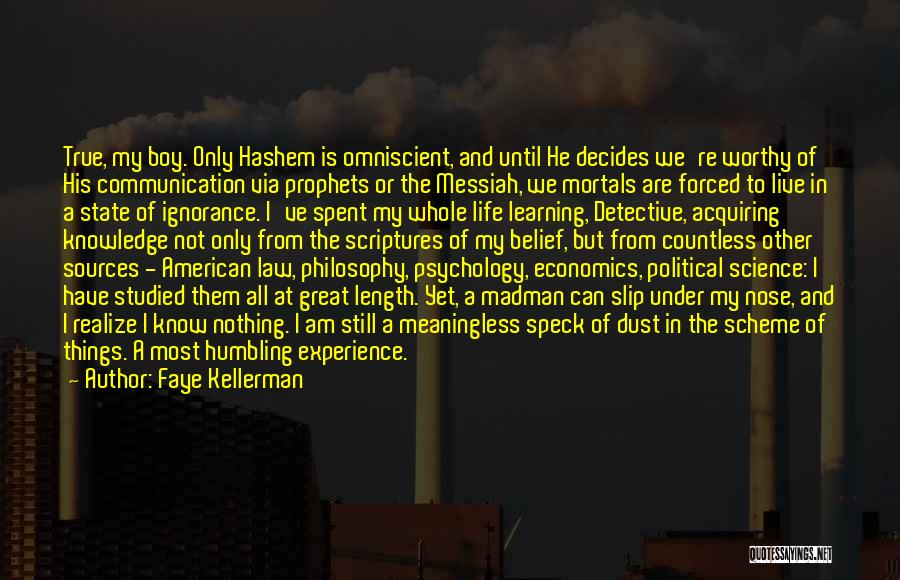 Philosophy Law Quotes By Faye Kellerman