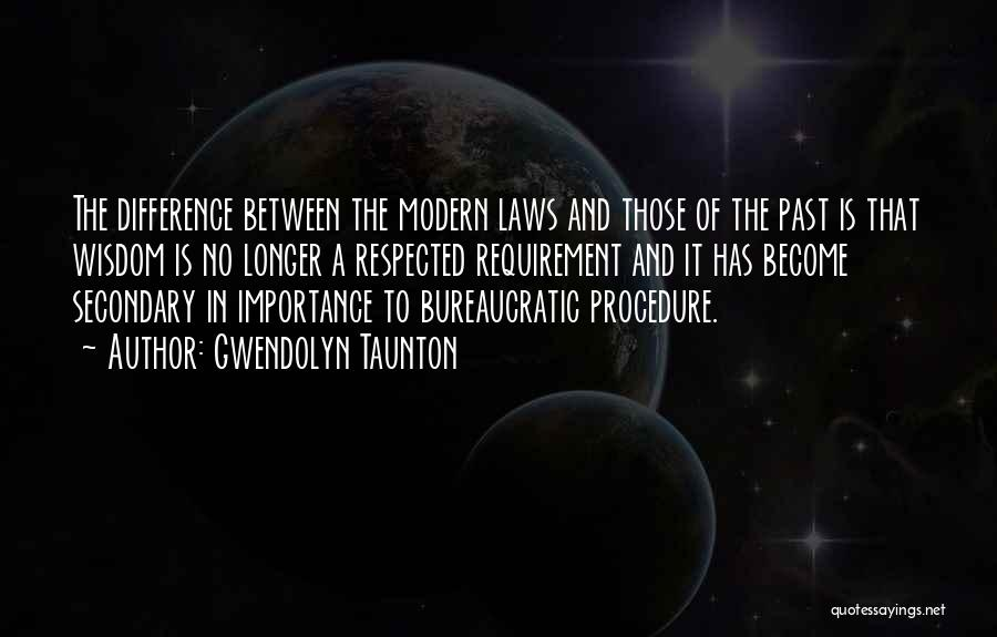 Philosophy Law Quotes By Gwendolyn Taunton