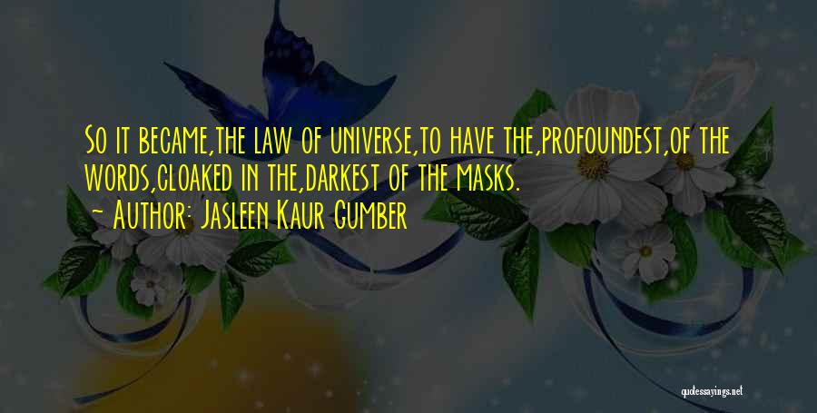 Philosophy Law Quotes By Jasleen Kaur Gumber