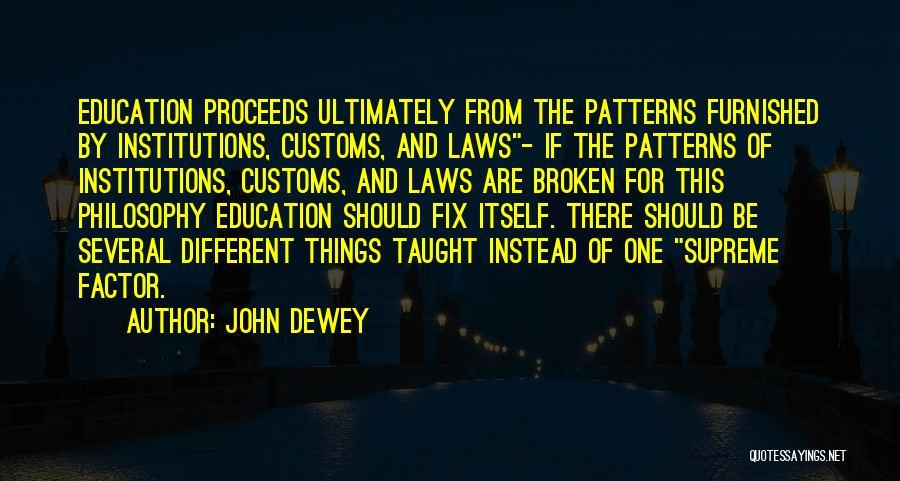 Philosophy Law Quotes By John Dewey