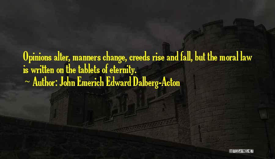 Philosophy Law Quotes By John Emerich Edward Dalberg-Acton