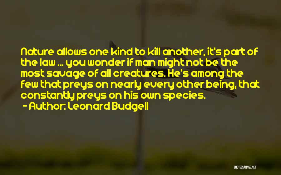 Philosophy Law Quotes By Leonard Budgell
