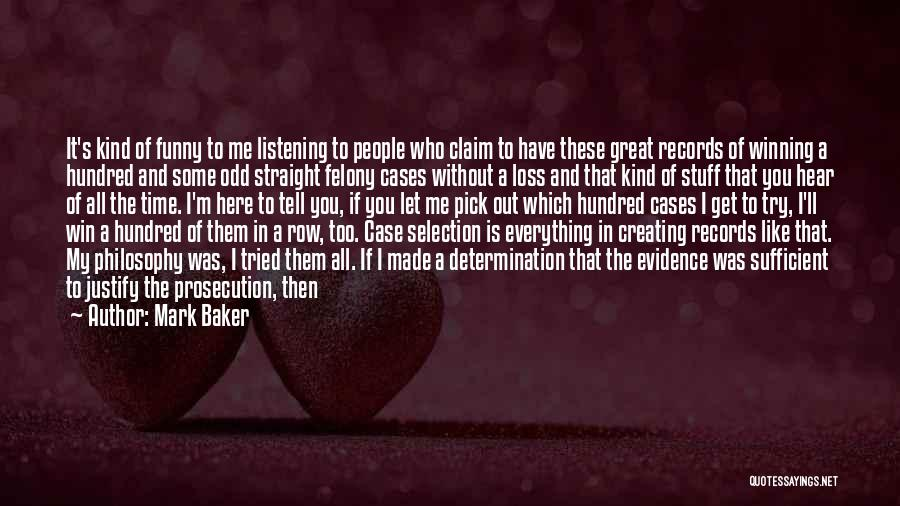Philosophy Law Quotes By Mark Baker