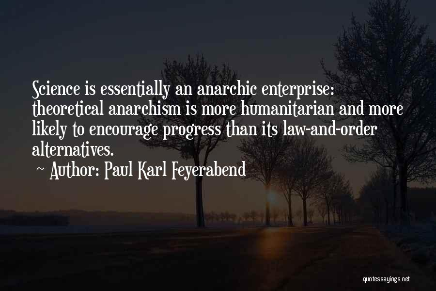 Philosophy Law Quotes By Paul Karl Feyerabend