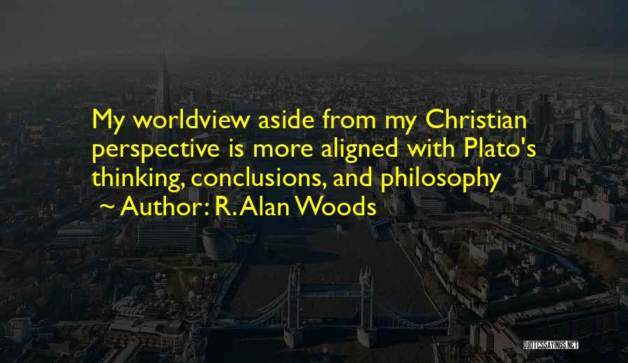 Philosophy Plato Quotes By R. Alan Woods