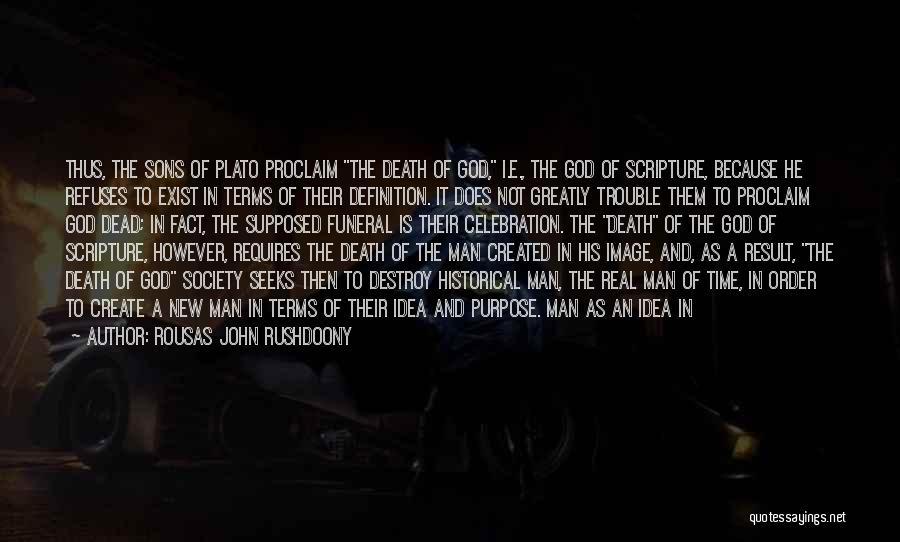 Philosophy Plato Quotes By Rousas John Rushdoony