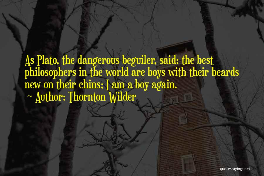 Philosophy Plato Quotes By Thornton Wilder