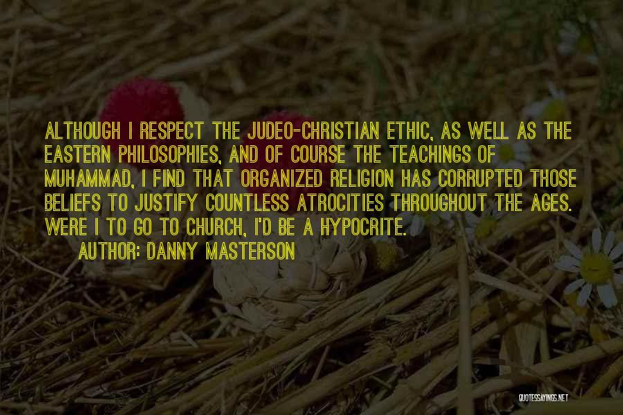 Philosophy Vs Religion Quotes By Danny Masterson