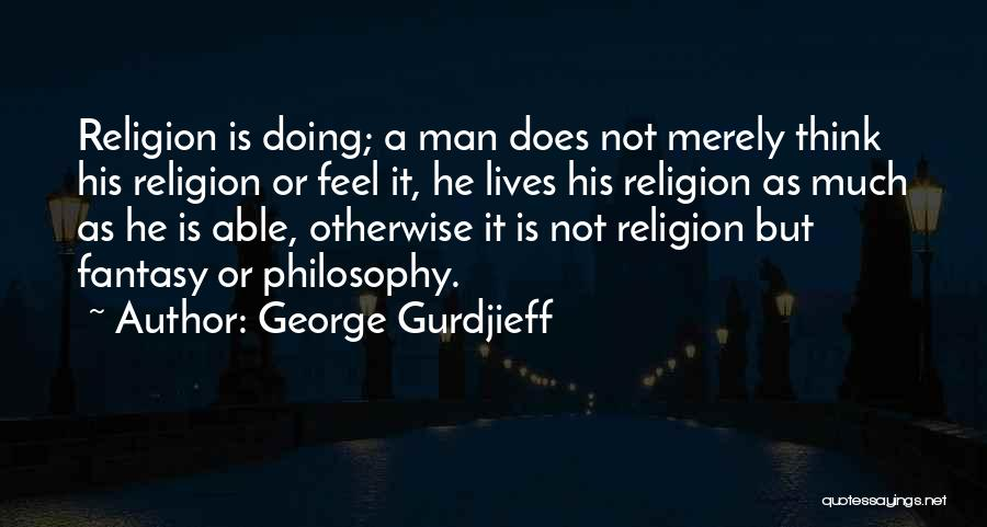 Philosophy Vs Religion Quotes By George Gurdjieff