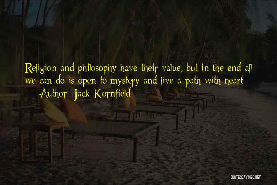 Philosophy Vs Religion Quotes By Jack Kornfield