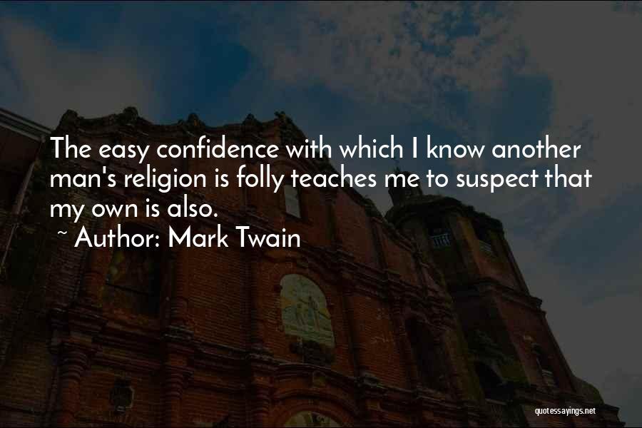 Philosophy Vs Religion Quotes By Mark Twain