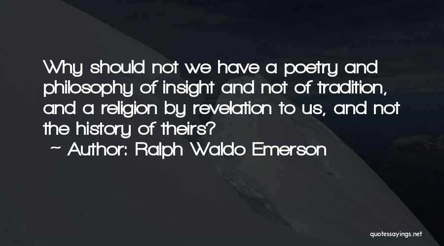 Philosophy Vs Religion Quotes By Ralph Waldo Emerson