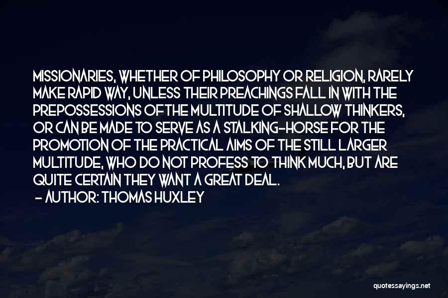 Philosophy Vs Religion Quotes By Thomas Huxley