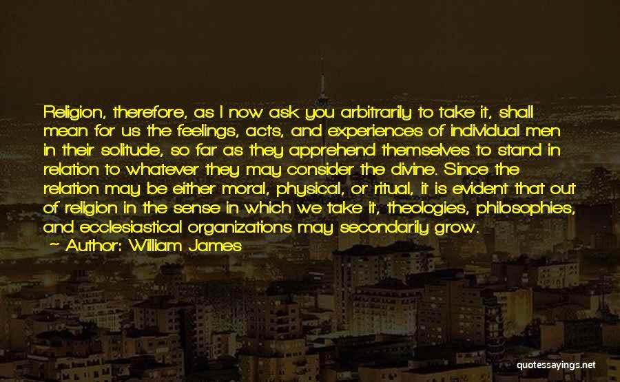 Philosophy Vs Religion Quotes By William James