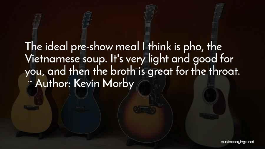 Pho Soup Quotes By Kevin Morby