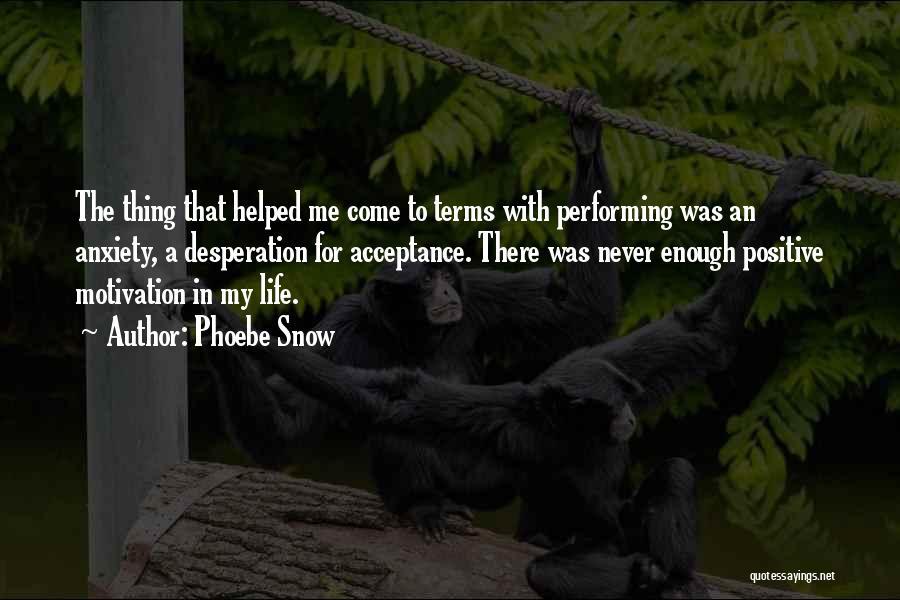 Phoebe Snow Quotes 1366238