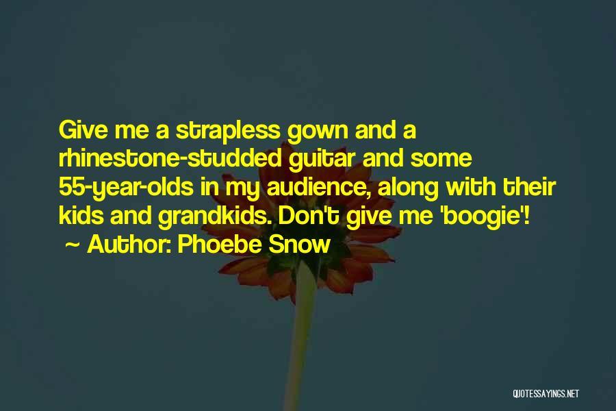 Phoebe Snow Quotes 1464857