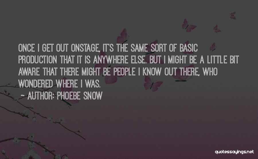 Phoebe Snow Quotes 1598448