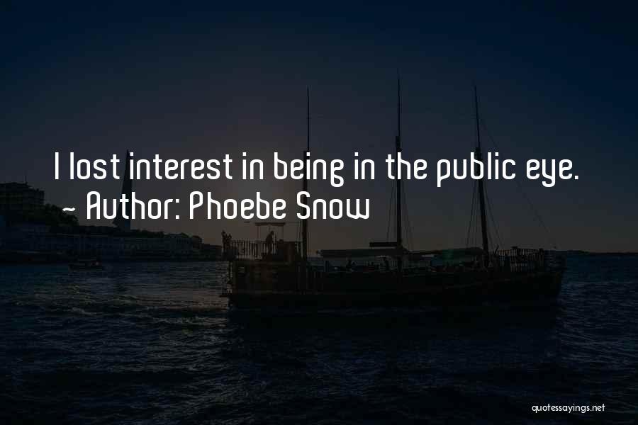 Phoebe Snow Quotes 1754186