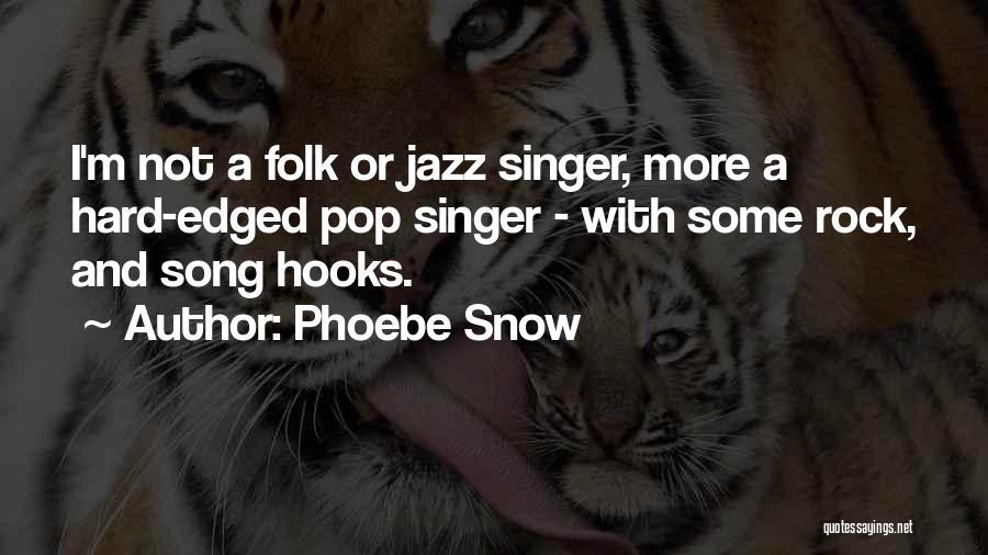 Phoebe Snow Quotes 1756336