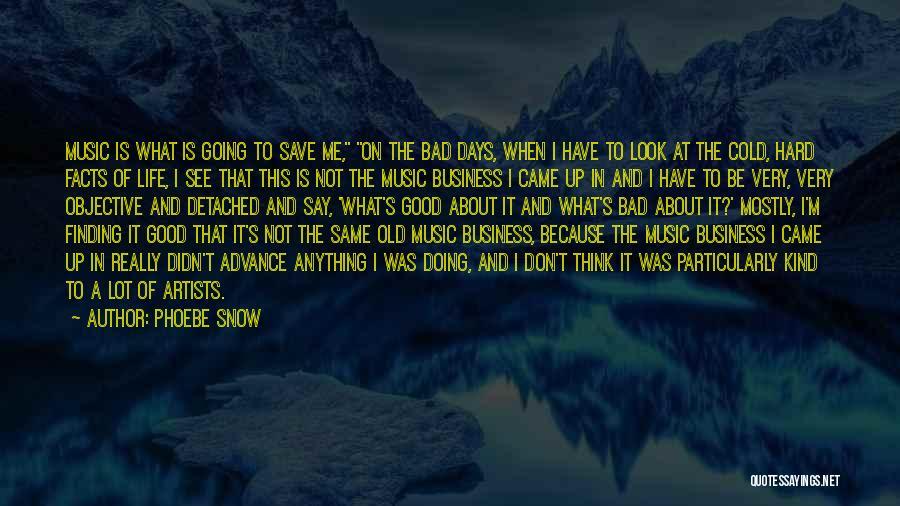 Phoebe Snow Quotes 2148573