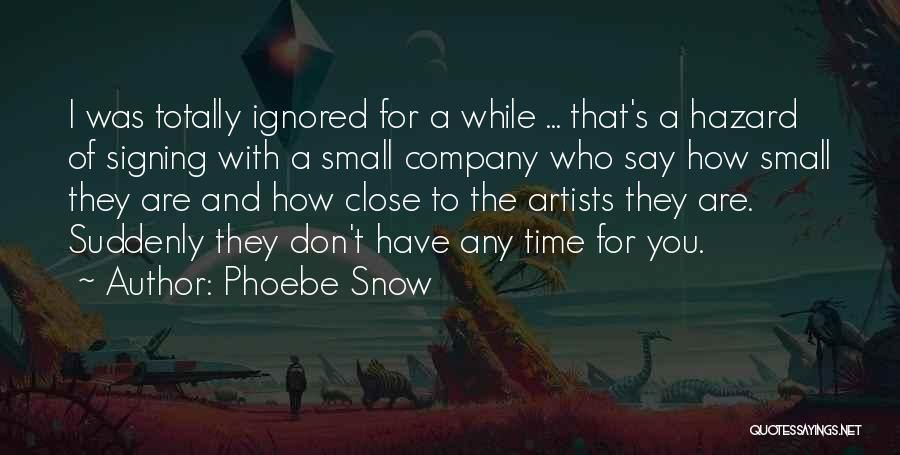 Phoebe Snow Quotes 2240380
