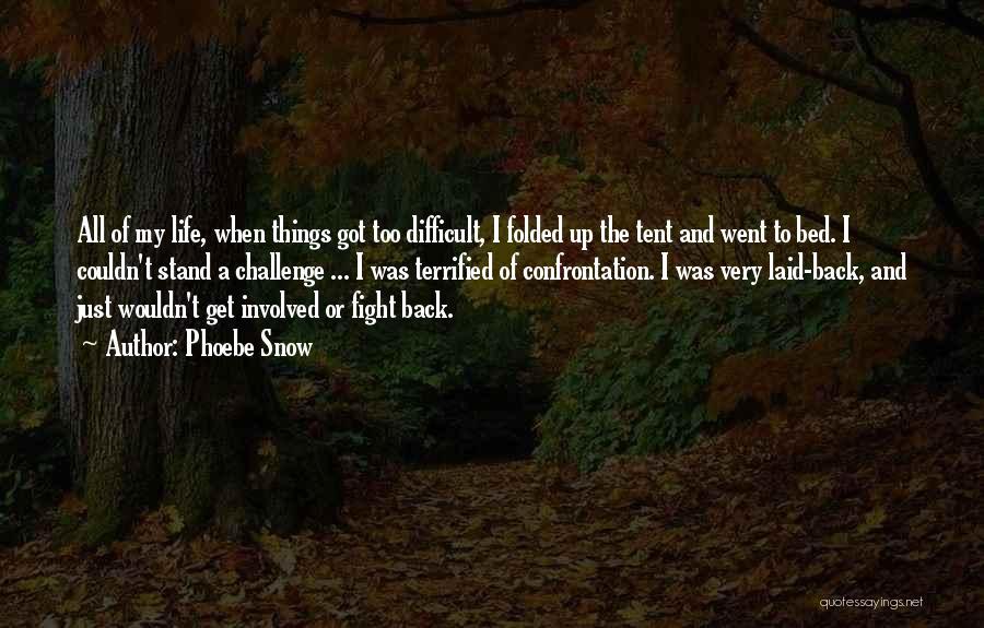 Phoebe Snow Quotes 324026