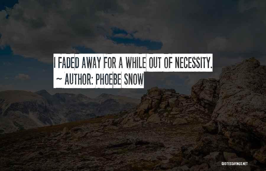 Phoebe Snow Quotes 351350