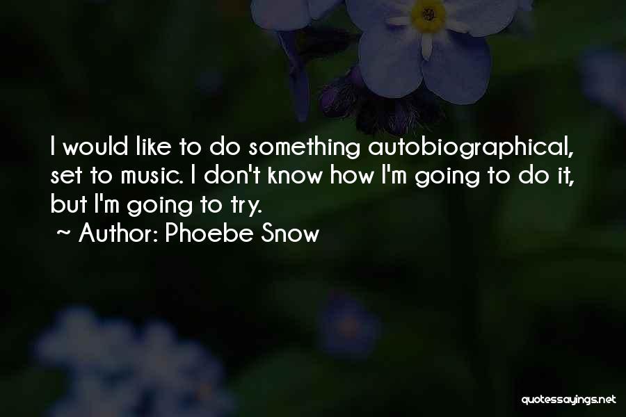 Phoebe Snow Quotes 989568