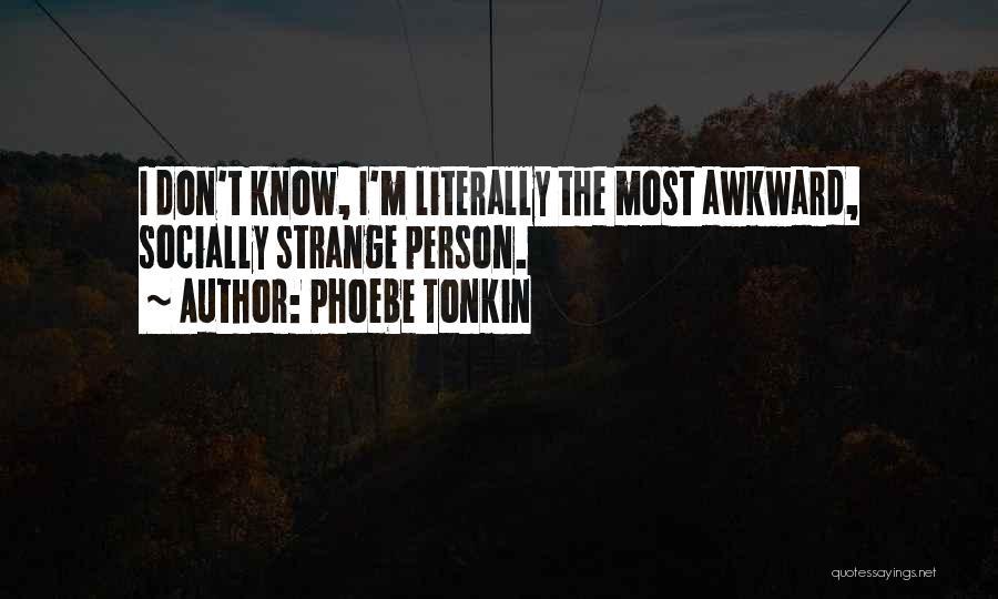 Phoebe Tonkin Quotes 1646601