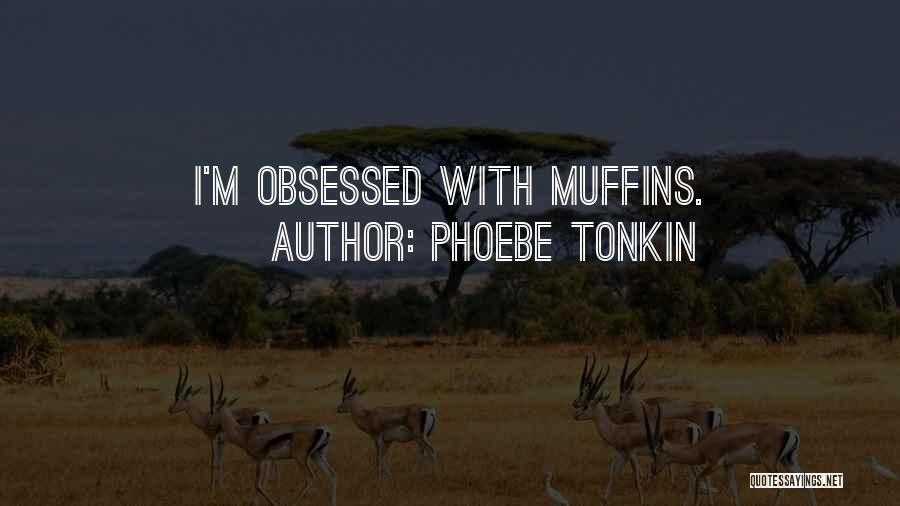 Phoebe Tonkin Quotes 2143945