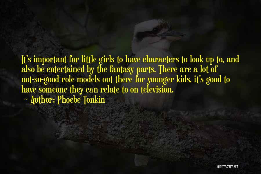 Phoebe Tonkin Quotes 2164568