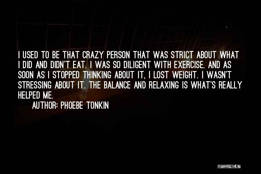 Phoebe Tonkin Quotes 546841