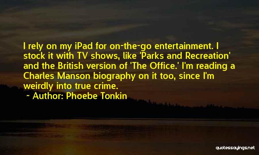 Phoebe Tonkin Quotes 570176