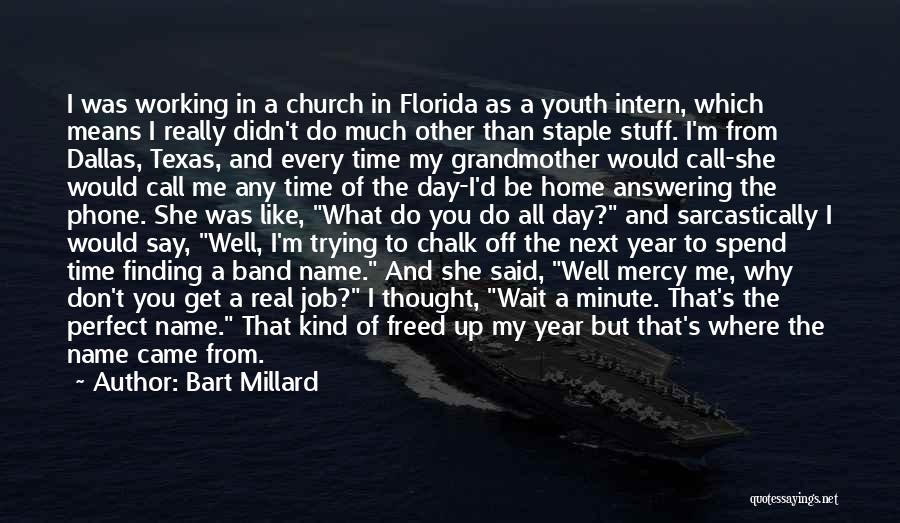 Phone Answering Quotes By Bart Millard