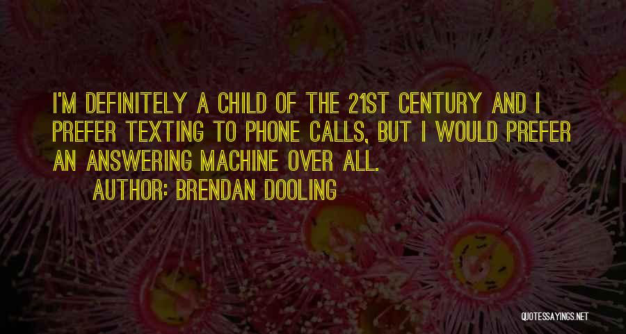 Phone Answering Quotes By Brendan Dooling