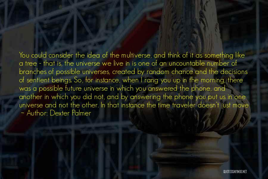 Phone Answering Quotes By Dexter Palmer