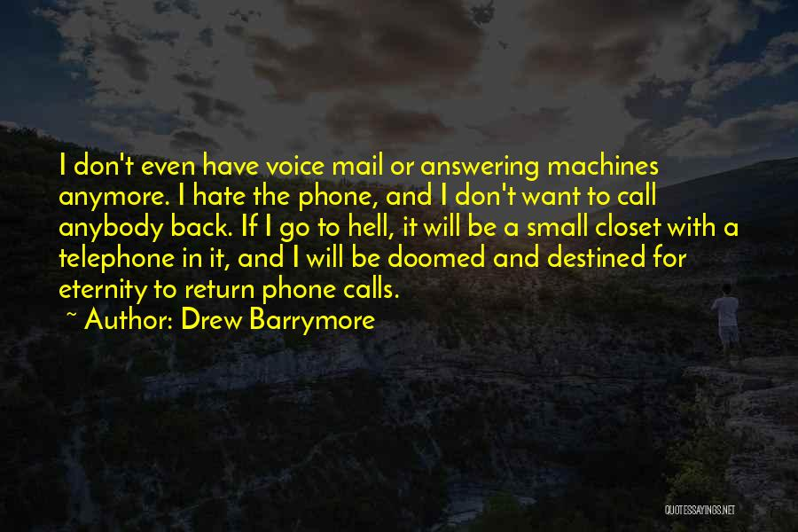 Phone Answering Quotes By Drew Barrymore