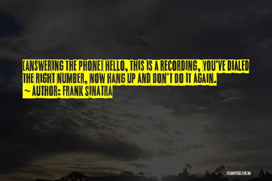 Phone Answering Quotes By Frank Sinatra