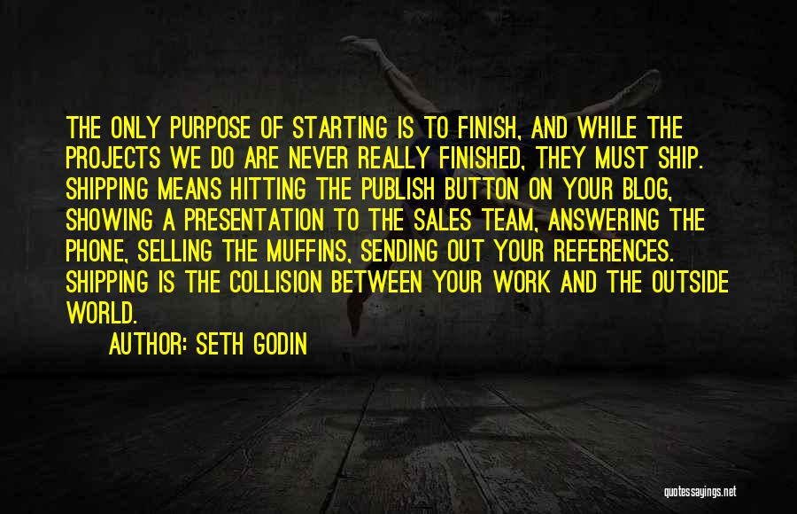 Phone Answering Quotes By Seth Godin