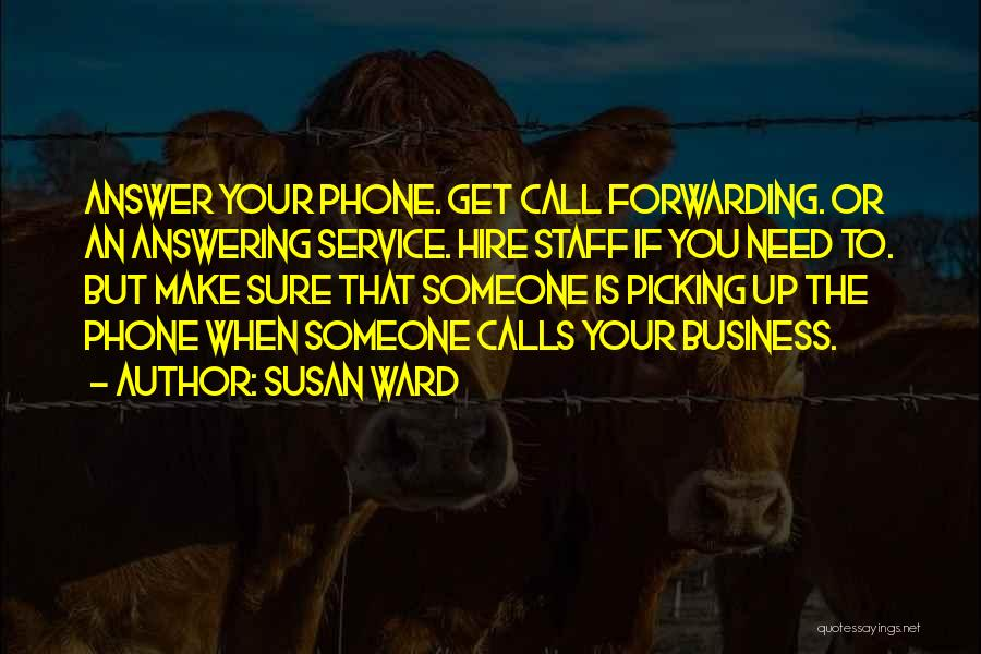 Phone Answering Quotes By Susan Ward
