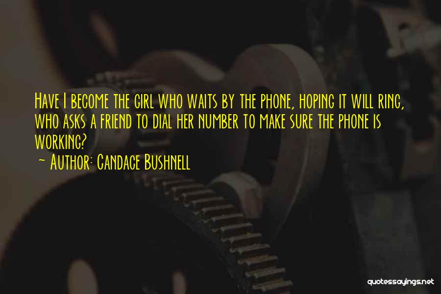 Phone Not Working Quotes By Candace Bushnell