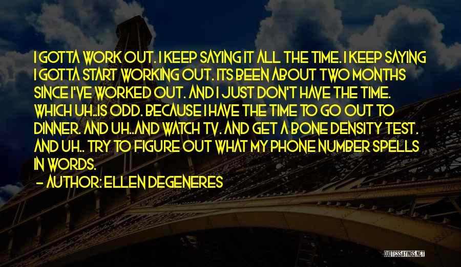Phone Not Working Quotes By Ellen DeGeneres