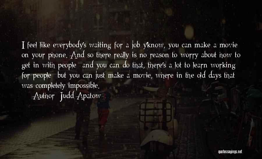 Phone Not Working Quotes By Judd Apatow