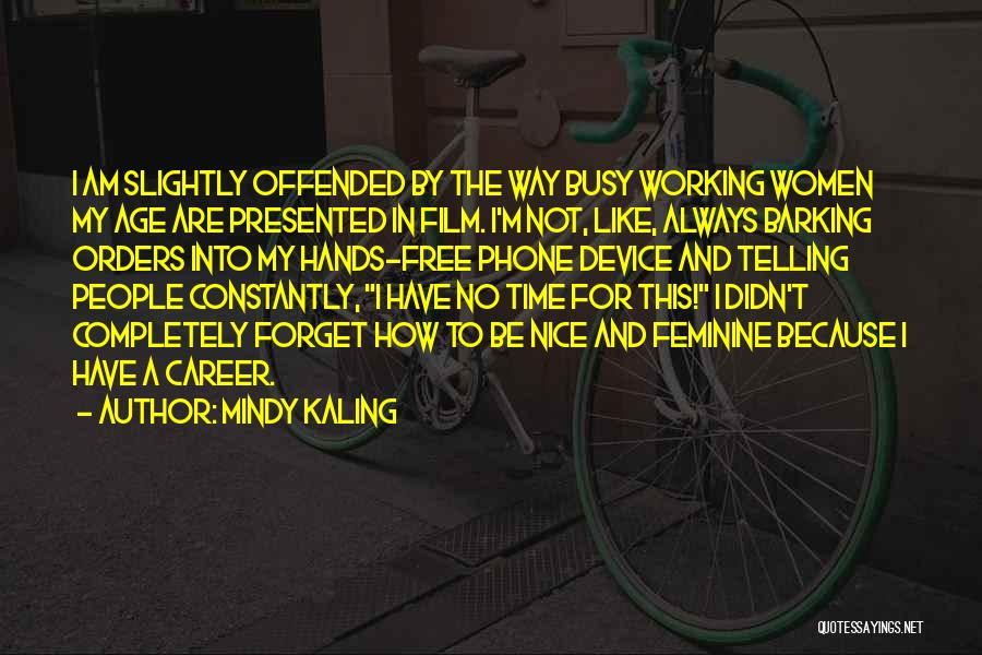 Phone Not Working Quotes By Mindy Kaling